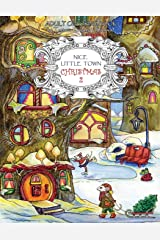 Nice Little Town Christmas 2: Adult Coloring Book (Stress Relieving Coloring Pages, Coloring Book for Relaxation) Paperback