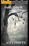 Death, Lies, & Sisters: The Undertaker's Daughters Book 1