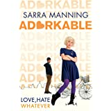 The Worst Girlfriend In The World By Sarra Manning