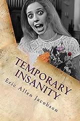 Temporary Insanity Kindle Edition