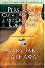 Persuasion, Captain Wentworth and Cracklin' Cornbread (Jane Austen Takes the South) Paperback