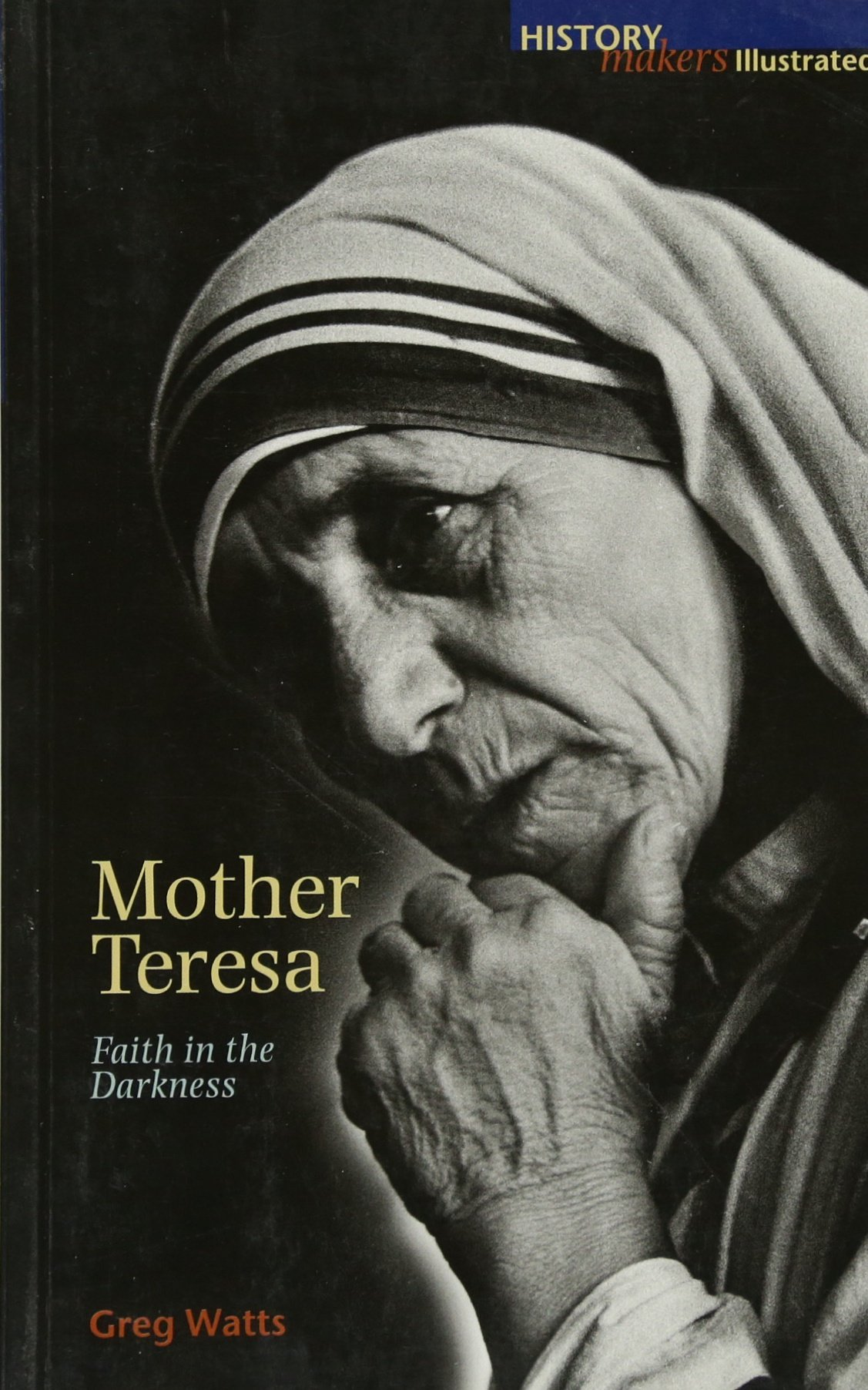 Download Mother Teresa: Faith in the Darkness (History Makers) PDF
