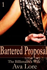 Bartered Proposal: The Billionaire's Wife, Part 1 (A BDSM Erotic Romance) Kindle Edition
