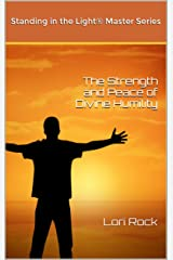 The Strength and Peace of Divine Humility (Standing in the Light® Master Series Book 1) Kindle Edition