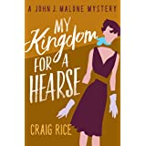 My Kingdom for a Hearse (The John J. Malone Mysteries Book 11)