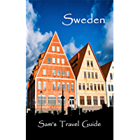 Sweden: Essential Travel Tips – all you NEED to know (English Edition)