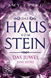 Das Haus vom Stein: Das Juwel - Eine Story
