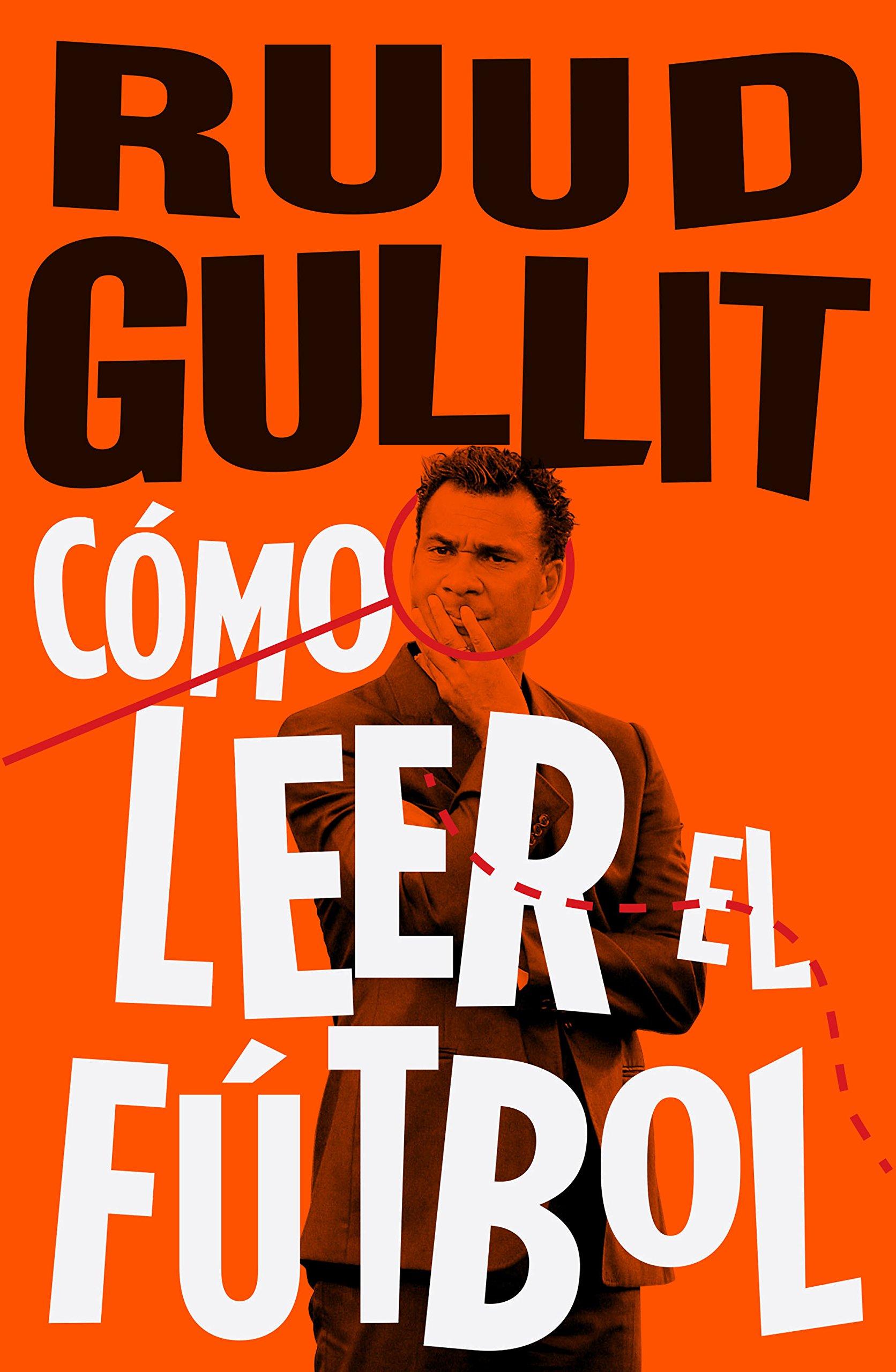 Como Leer El Futbol Córner Spanish Edition 9788494506499 Ruud Gullit Books