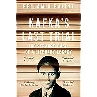 Kafka's Last Trial: The Strange Case of a Literary Legacy