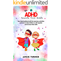 ADHD tools for kids: Your help Handbook with fun exercises, activities and tools to help children to self-regulate and…