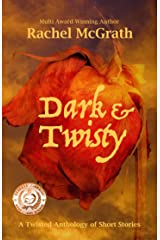 Dark & Twisty: A Twisted Anthology of Short Stories Kindle Edition
