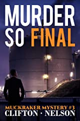 Murder So Final (Muckraker Mysteries Book 3) Kindle Edition