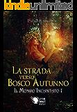 La strada verso Bosco Autunno - Il Mondo Incantato 1