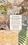 Victorian Popularizers of Science: Designing Nature for New Audiences