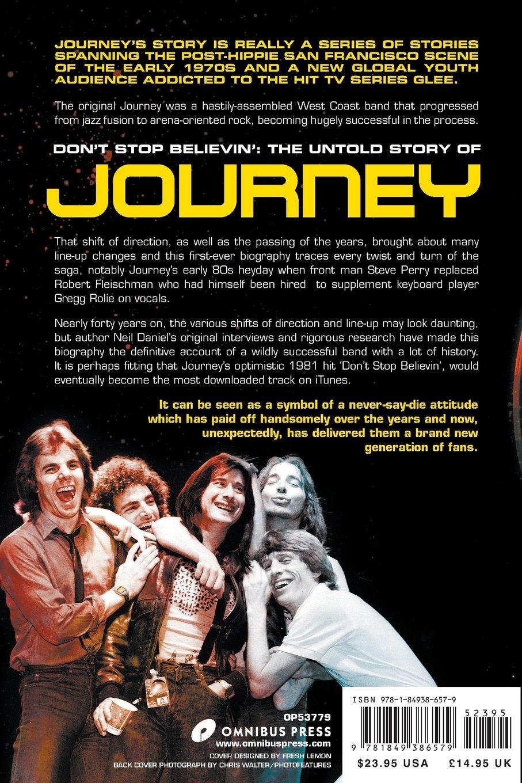 Don't Stop Believin': The Untold Story Of Journey: Neil Daniels:  9781849386579: Amazon: Books