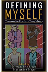 Defining Myself: Transmasculine Experience Through Poetry Kindle Edition