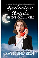 Bodacious Ursula and the Phone Call from Hell: A Short Story Kindle Edition