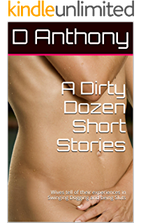 A Dirty Dozen Short Stories: Wives tell of their experiences in Swinging  Dogging and being