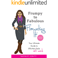 Frumpy to Fabulous: Flaunting It (Abridged Edition). Your Ultimate Guide to Effortless Style (At Work)