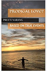 Prodigal Love?: BASED ON TRUE EVENTS Kindle Edition
