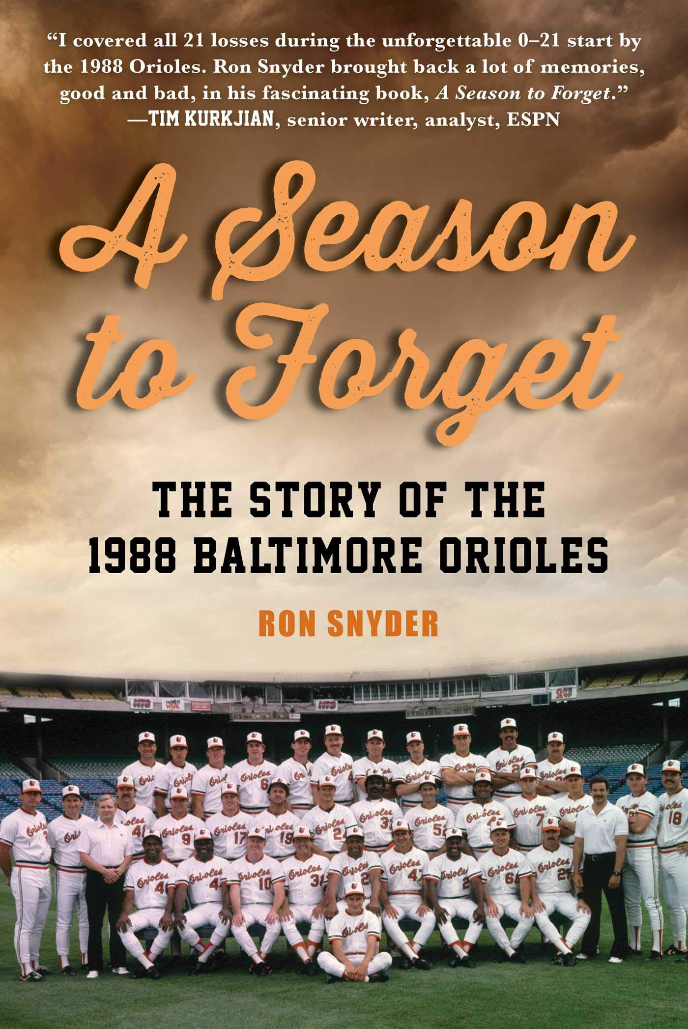 A Season to Forget: The Story of the 1988 Baltimore Orioles ...