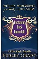 Witches, Werewolves, and War: A Love Story: An Enchanted Rock Immortals Novella (The Enchanted Rock Immortals) Kindle Edition