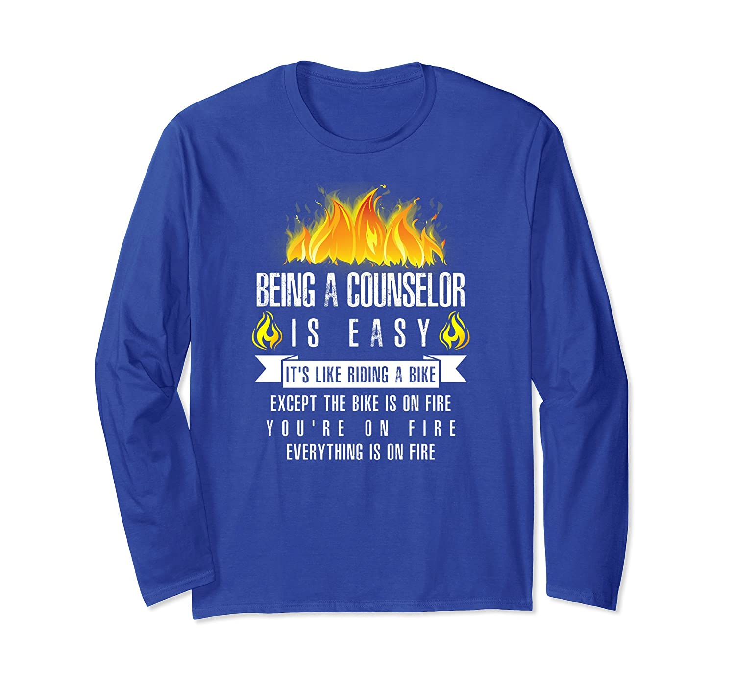 Being a Counselor Is Easy (Everything Is On Fire) Shirt-fa