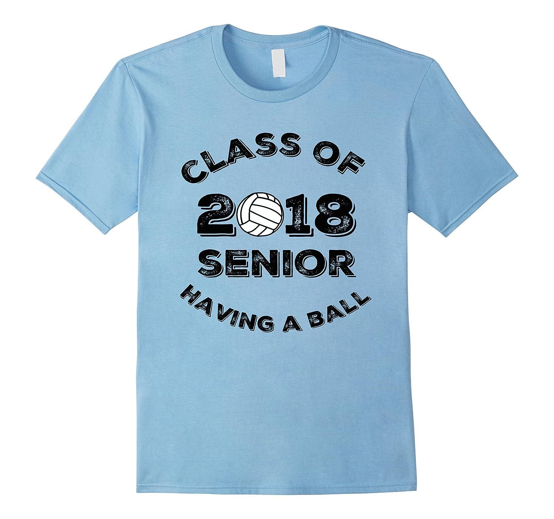 CLASS OF 2018 SENIOR VOLLEYBALL HAVING A BALL SHIRT-ln