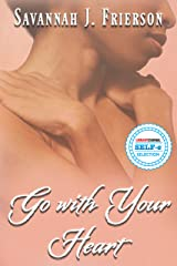 Go with Your Heart Kindle Edition