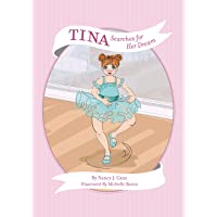 Tina Searches for Her Dream (Tina: Lightest Skin Tone) (Nancy's Feel Good Fables)