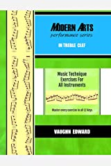 Modern Arts Performance Series In Treble Clef: Music Technique Exercises for All Instruments - Master every exercise in all 12 Keys - Kindle Edition