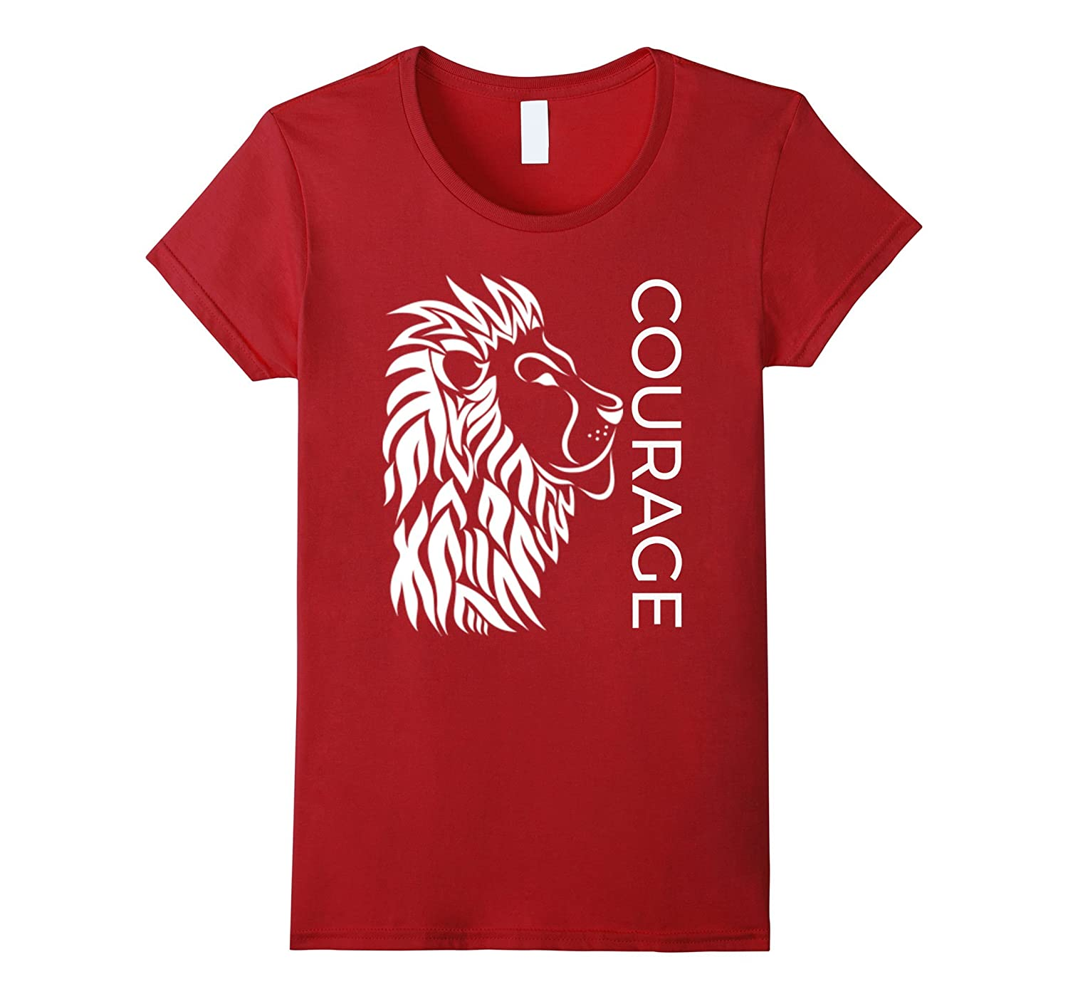 """""""Courage"""" Be Strong and Brave Inspirational Lion T-Shirt"""