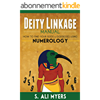Deity Linkage Manual: How to Find Your Gods & Goddesses Using Numerology (spiritual parents, matron & patron deities, how to setup altar, prayer, offerings) (English Edition)