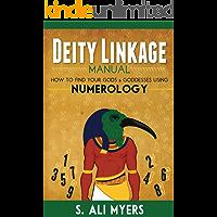 Deity Linkage Manual: How to Find Your Gods & Goddesses Using Numerology (spiritual parents, matron & patron deities…