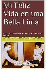 Mi Feliz Vida en una Bella Lima : La Odisea de Darío en Perú - Parte 1 - Segunda Edición (2) (Spanish Edition) Kindle Edition