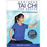 Beginner Tai Chi for Health: Mirror-View Exercises by Helen Liang (YMAA) **BESTSELLER** 2019 Tai Chi for Balance and Strength