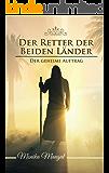 Der Retter der Beiden Länder: Der geheime Auftrag (German Edition)