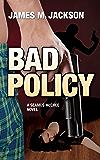 Bad Policy (Seamus McCree Book 2)