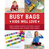 Busy Bags Kids Will Love: Make-Ahead Activity Kits for a Happy Preschooler and Stress-Free...