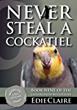 Never Steal a Cockatiel: Volume 9 (Leigh Koslow Mystery Series) (English Edition)