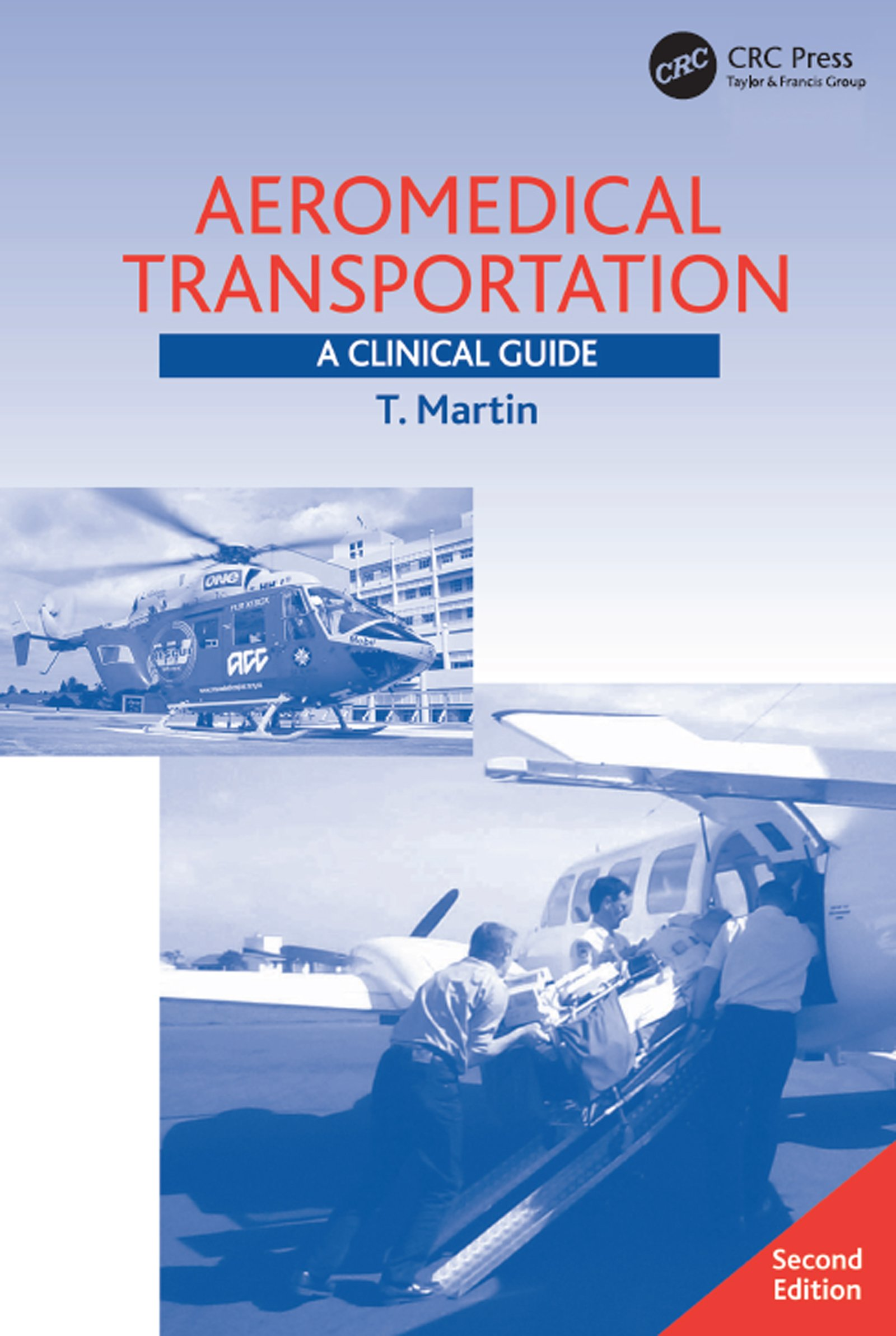 Aeromedical Transportation: A Clinical Guide (English Edition)