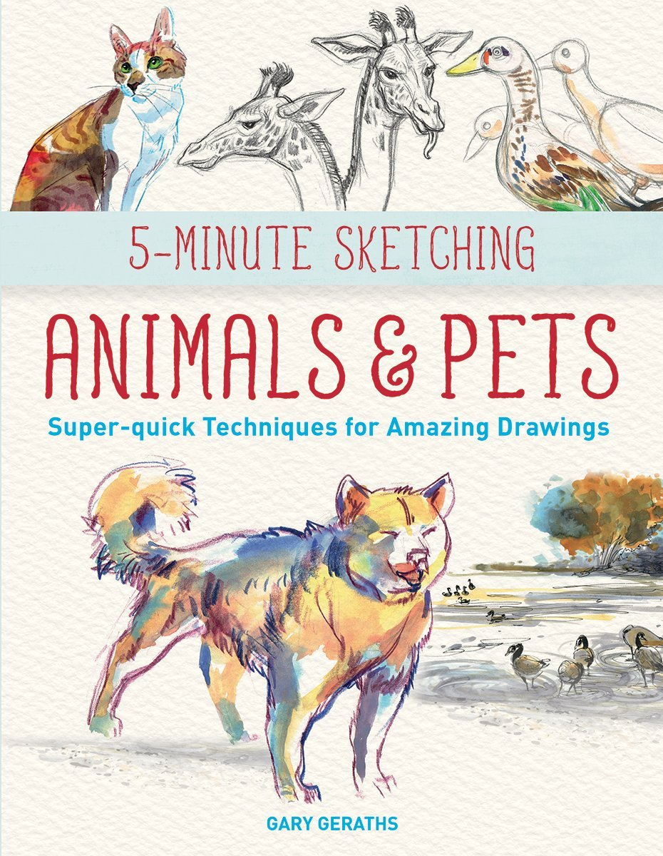 5-Minute Sketching -- Animals and Pets: Super-quick Techniques for Amazing Drawings Text fb2 ebook