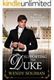 Supporting the Duke (Ducal Encounters Series 3 Book 5)