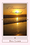 A Discernment Devotional: 141 Bible Verses for Your Discernment Journey