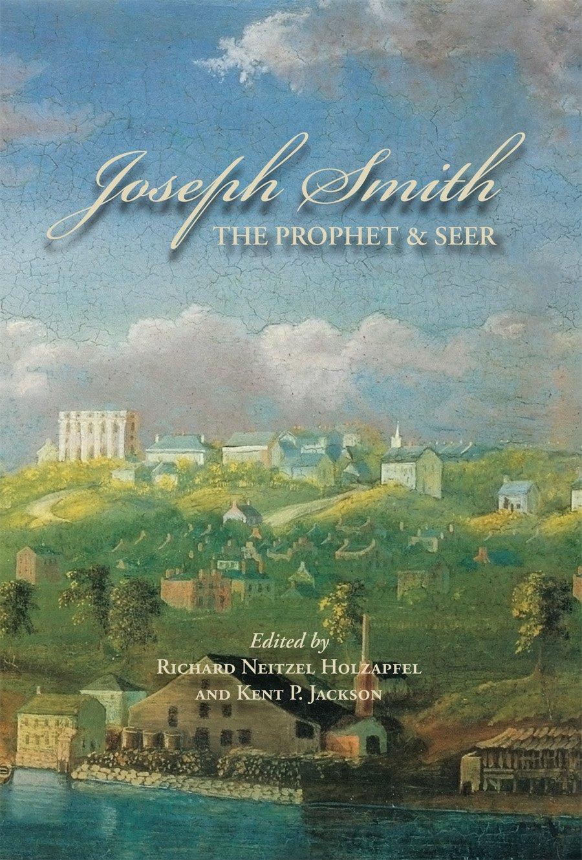 Joseph Smith, The Prophet and Seer pdf