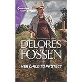 Her Child to Protect (Mercy Ridge Lawmen Book 1)