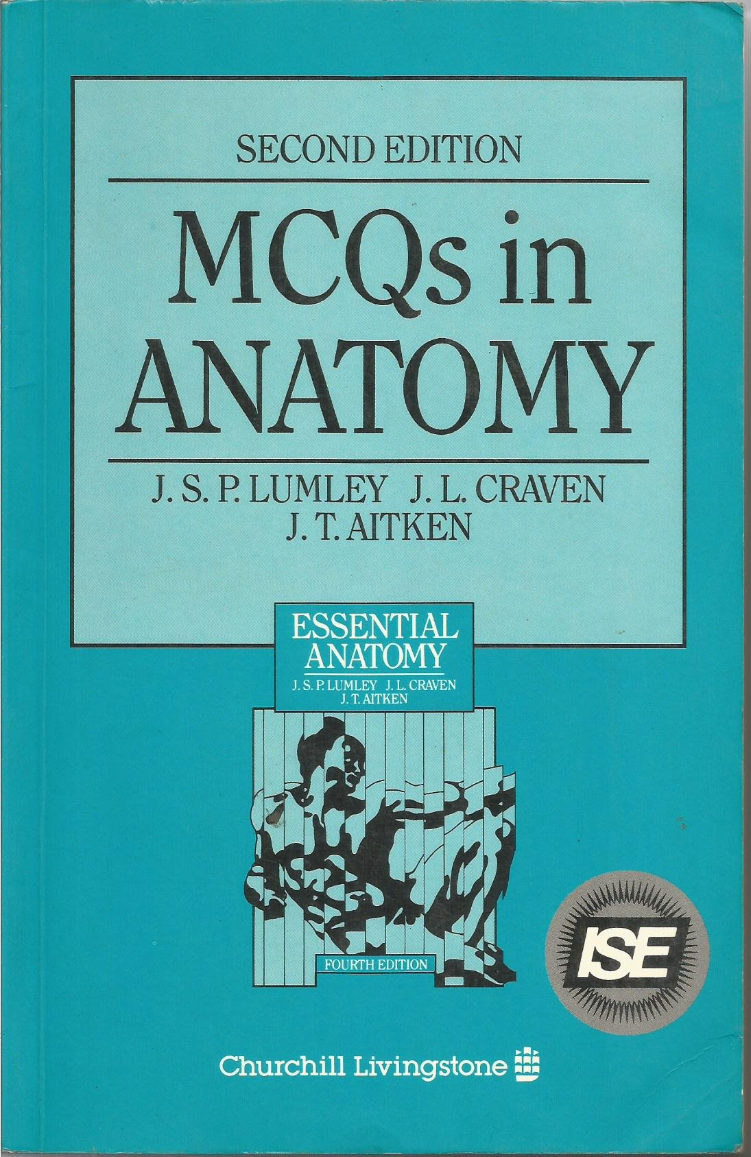 Mcqs In Anatomy A Self Testing Supplement To Essential Anatomy