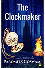 The Clockmaker: Supernaturalsuspense paranormal Indian Drama (Jungle Series Book Book 1) Kindle Edition