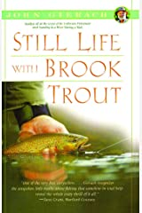 Still Life with Brook Trout (John Gierach's Fly-fishing Library) Kindle Edition