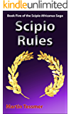 Scipio Rules: Book Five of the Scipio Africanus Saga (English Edition)